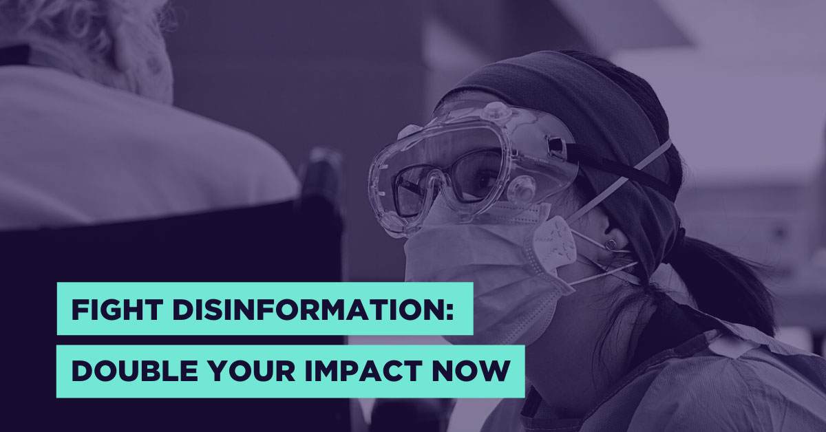 Fight Disinformation: Double Your Impact Now