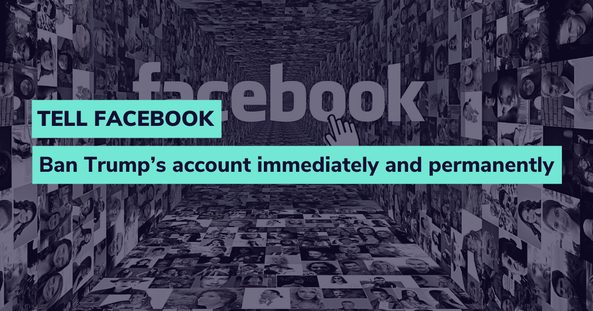 Tell Facebook: Ban Trump's account permanently.
