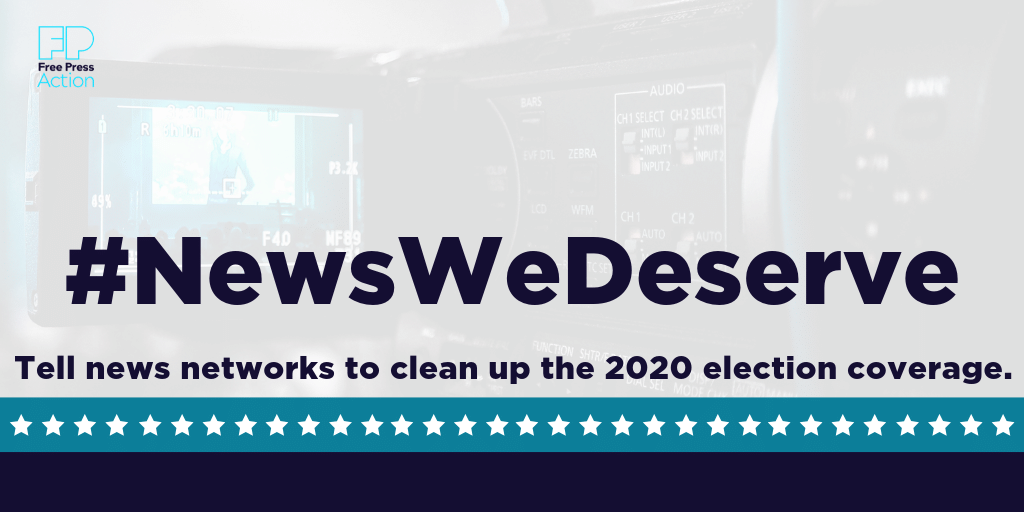 #NewsWeDeserve - Tell news networks to clean up the 2020 election coverage.