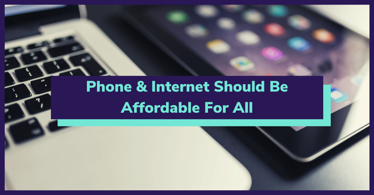 Phone & Internet Should Be Affordable For All