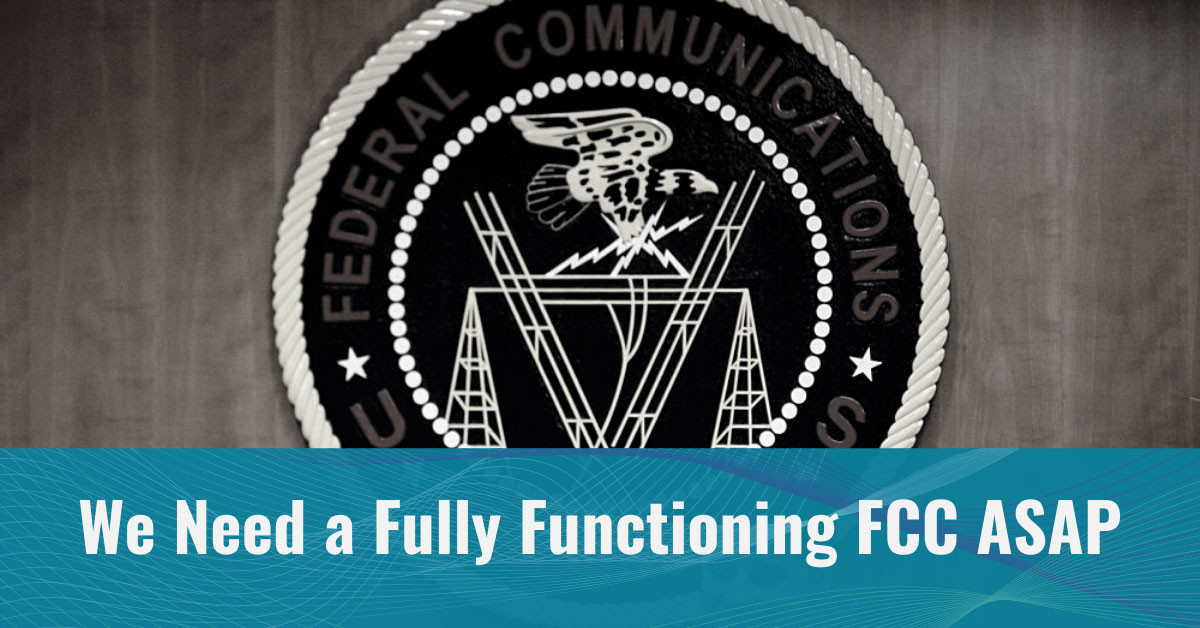 We Need a Fully Functioning FCC ASAP