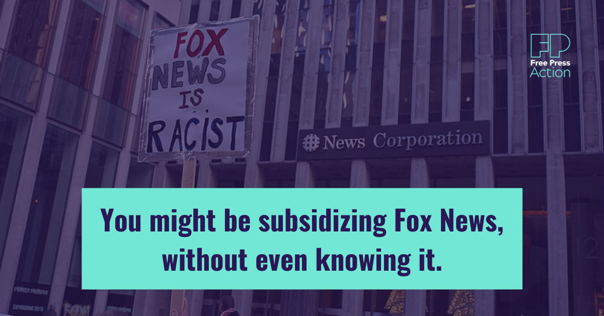 You may be subsidizing Fox News without even knowing i.